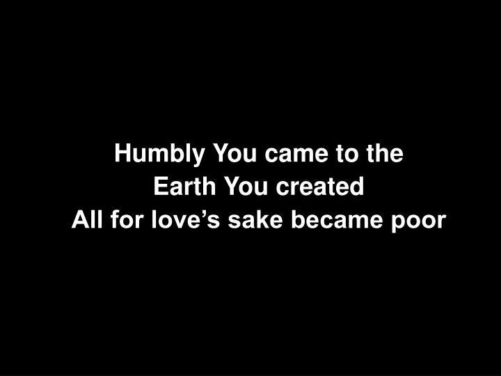 Humbly