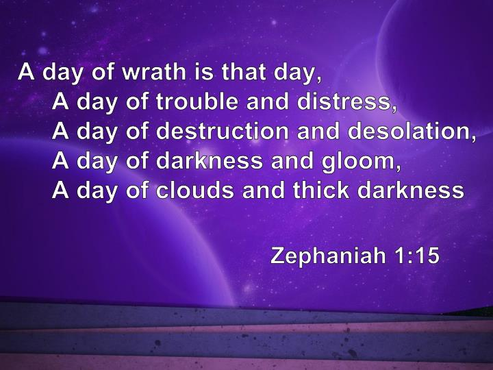A day of wrath is that day,