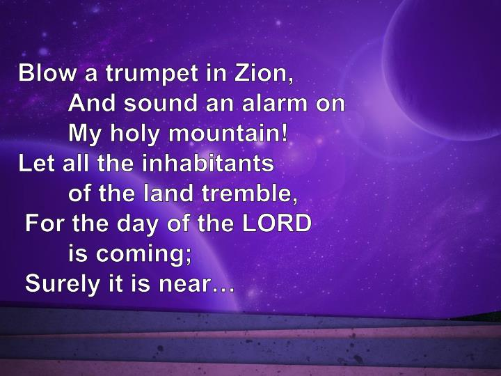 Blow a trumpet in Zion,