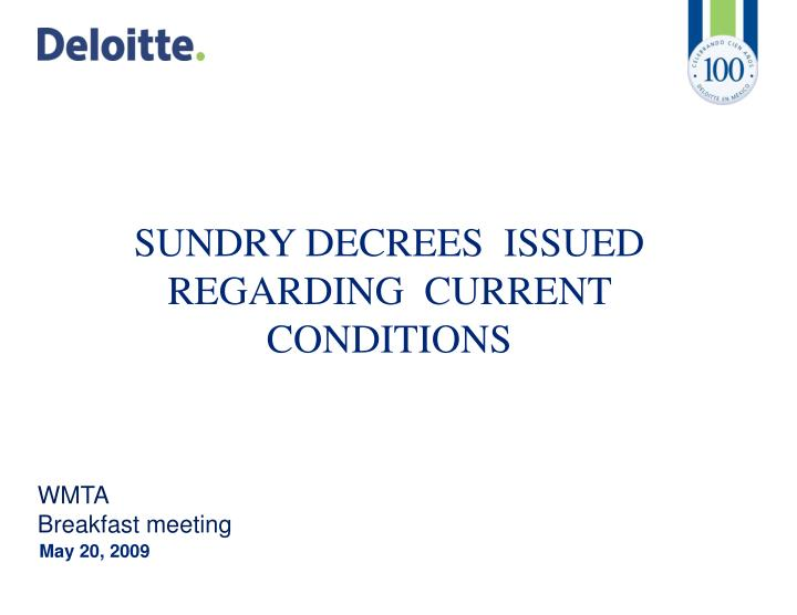Sundry decrees issued regarding current conditions