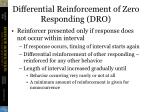 differential reinforcement of zero responding dro