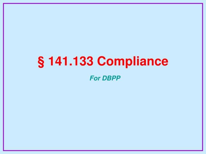 § 141.133 Compliance