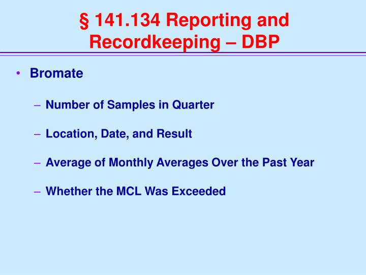 § 141.134 Reporting and Recordkeeping – DBP