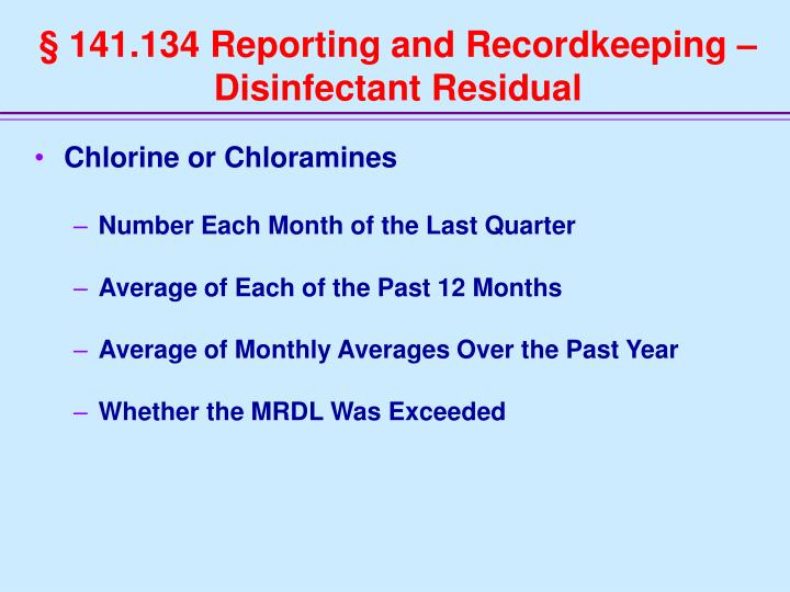 § 141.134 Reporting and Recordkeeping – Disinfectant Residual