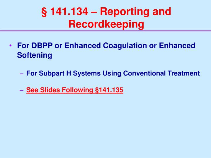 § 141.134 – Reporting and Recordkeeping