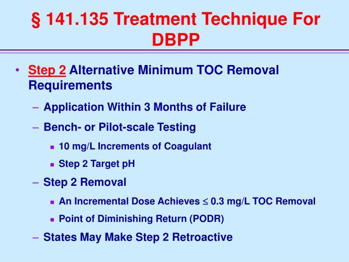 § 141.135 Treatment Technique For DBPP