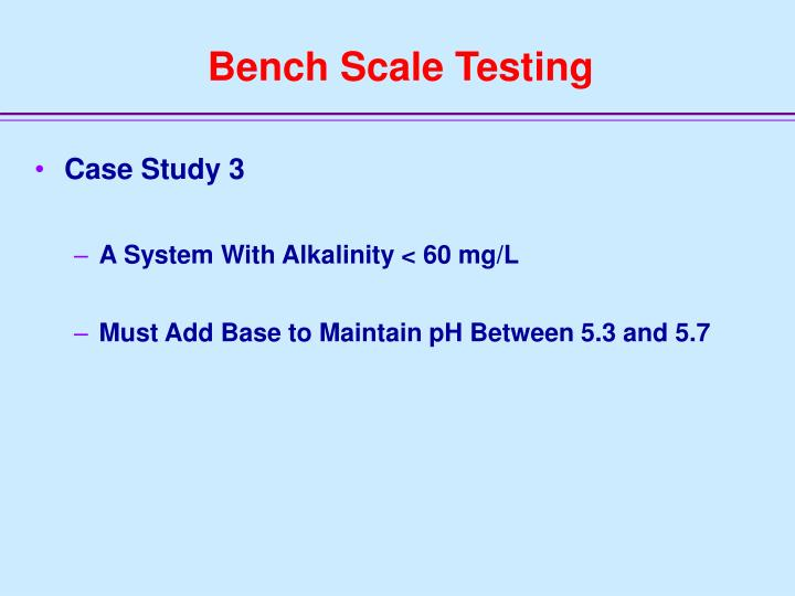 Bench Scale Testing