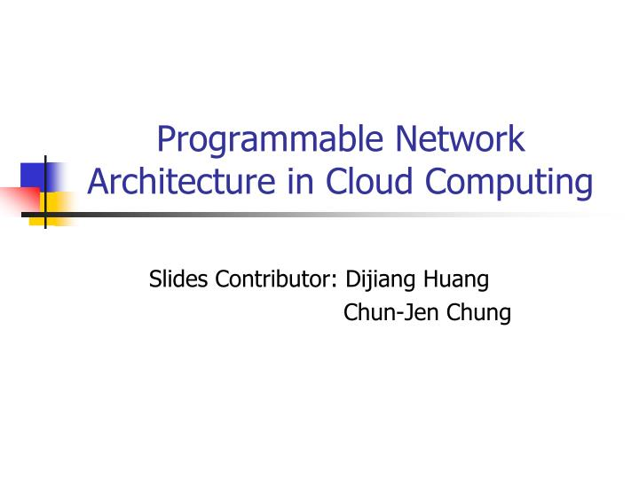 programmable network architecture in cloud computing n.