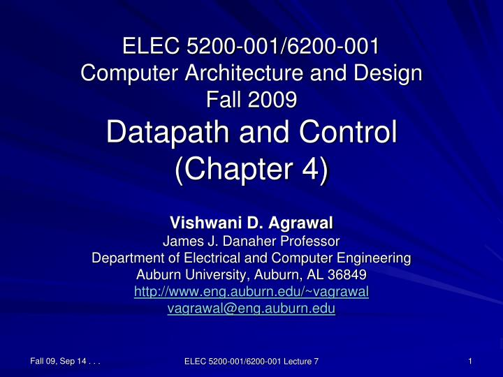 elec 5200 001 6200 001 computer architecture and design fall 2009 datapath and control chapter 4 n.