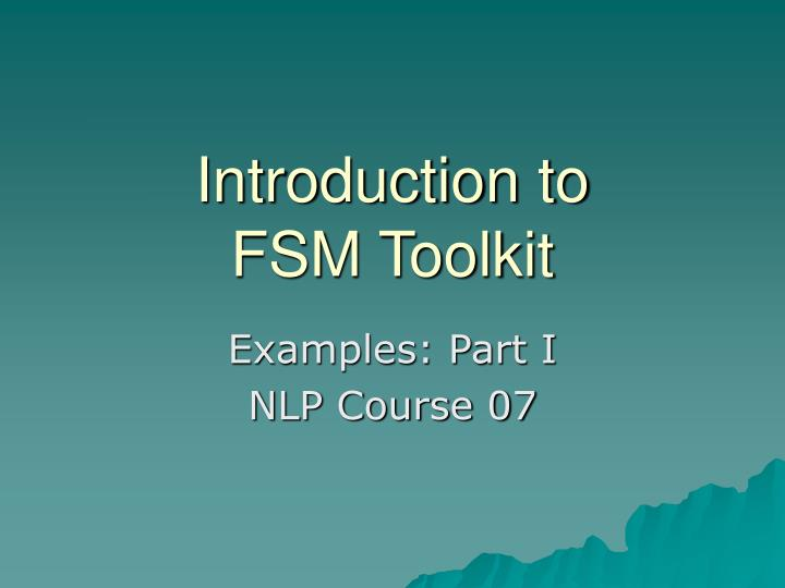 introduction to fsm toolkit n.