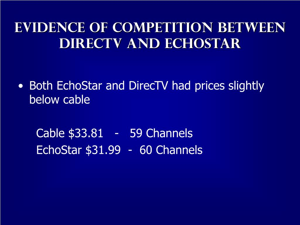 Evidence of Competition between Directv and Echostar