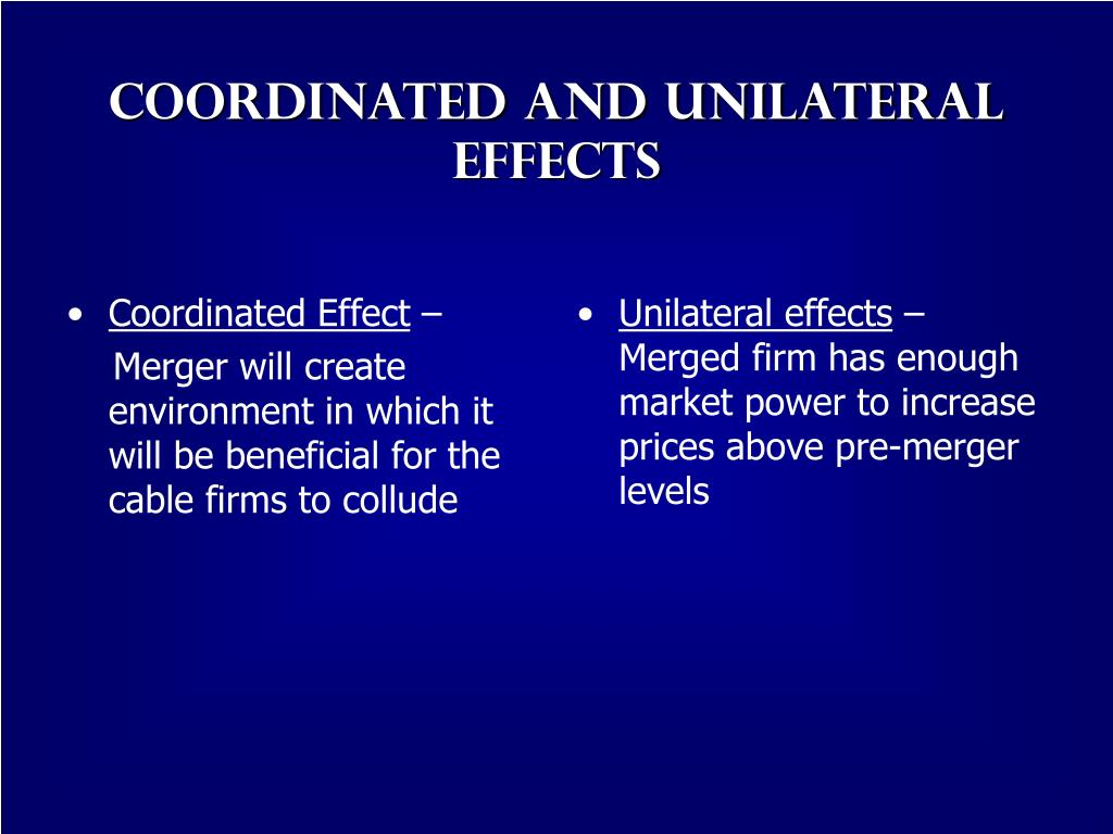 Coordinated and Unilateral Effects