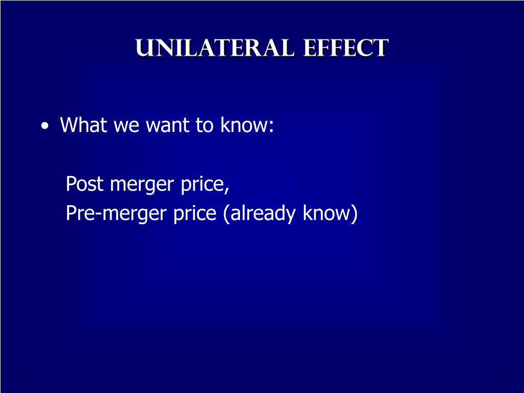 Unilateral Effect