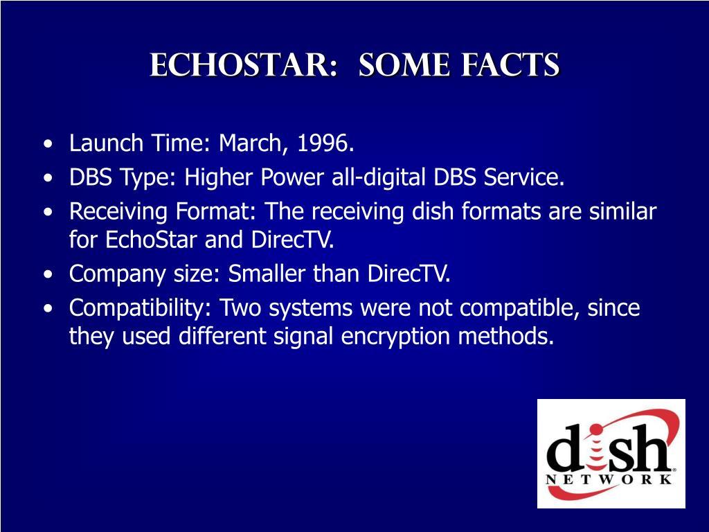 Echostar:  Some facts