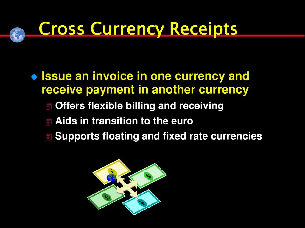 Cross Currency Receipts