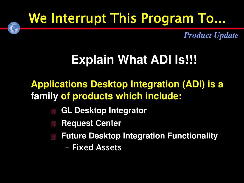 We Interrupt This Program To...