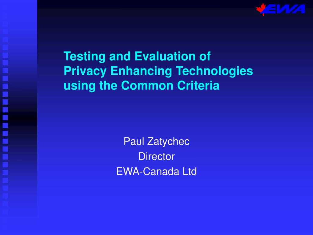 testing and evaluation of privacy enhancing technologies using the common criteria l.