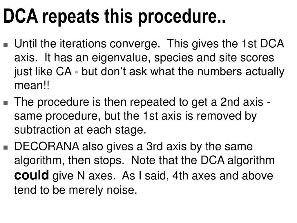DCA repeats this procedure..