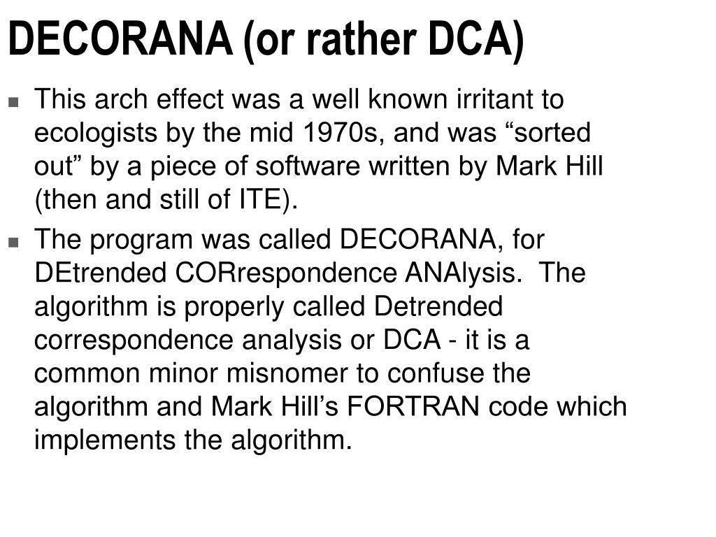 DECORANA (or rather DCA)