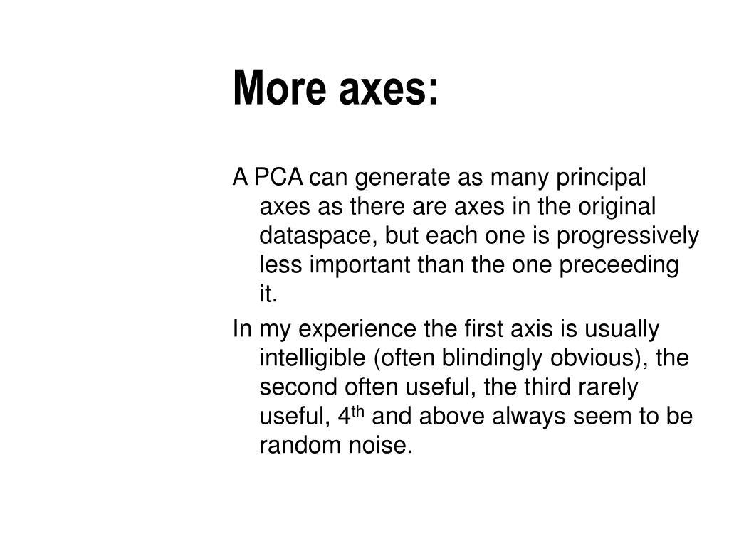 More axes: