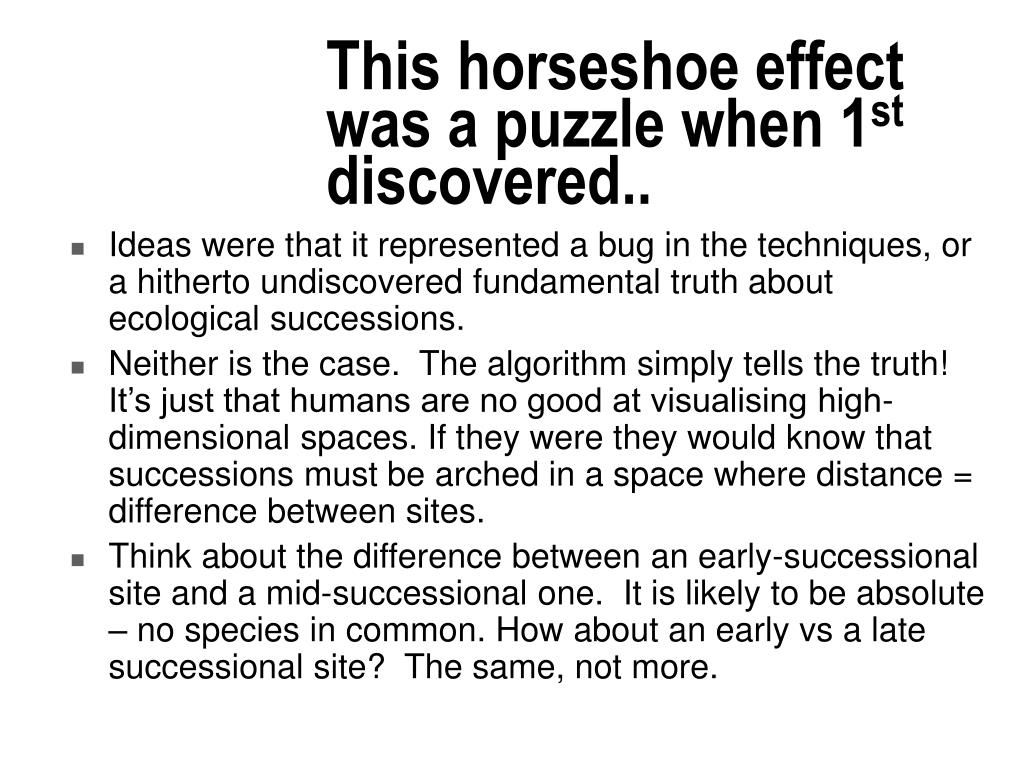 This horseshoe effect was a puzzle when 1