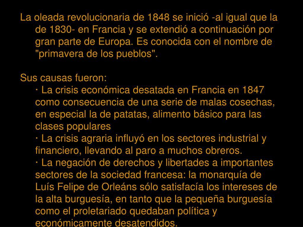 """La oleada revolucionaria de 1848 se inició -al igual que la de 1830- en Francia y se extendió a continuación por gran parte de Europa. Es conocida con el nombre de """"primavera de los pueblos""""."""