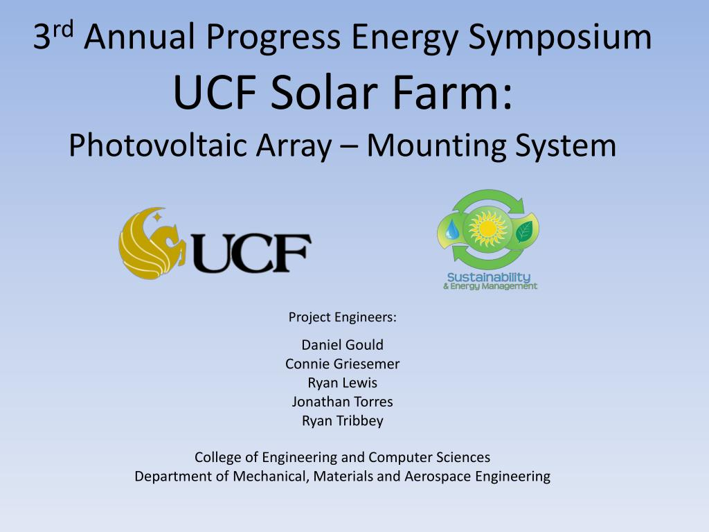 3 rd annual progress energy symposium ucf solar farm photovoltaic array mounting system l.