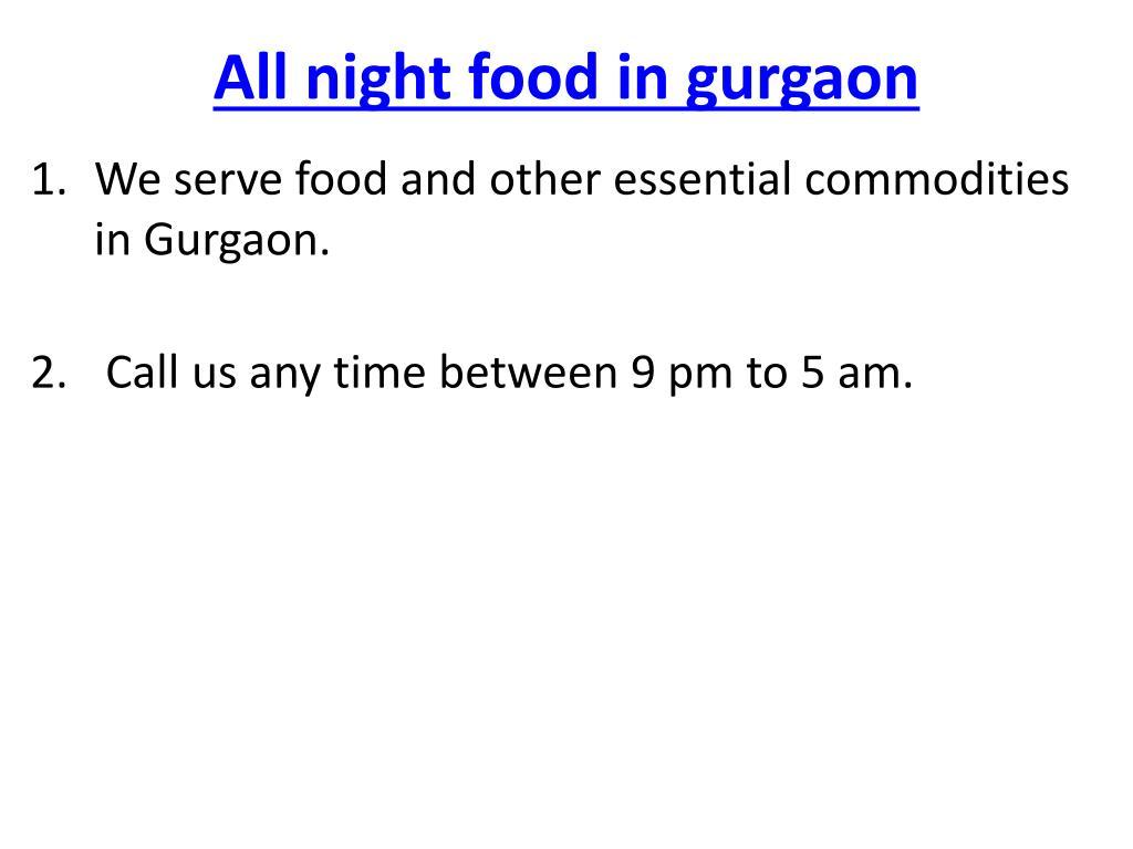 all night food in gurgaon l.