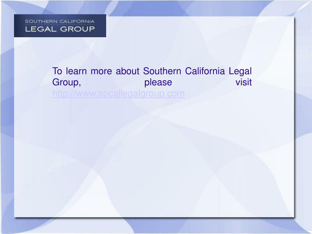 To learn more about Southern California Legal Group, please visit