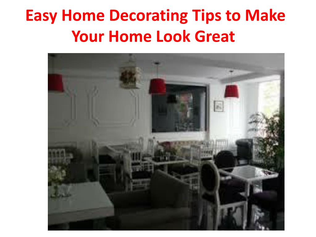 Easy Home Decorating Tips to Make Your Home Look Great
