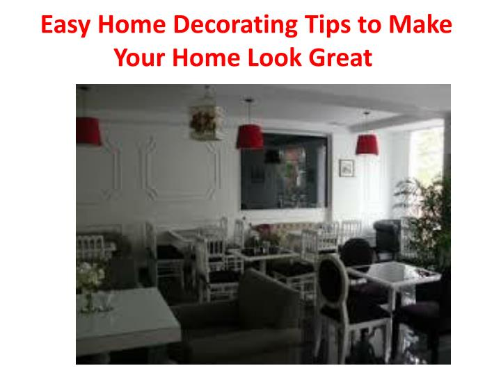 Easy home decorating tips to make your home look great2