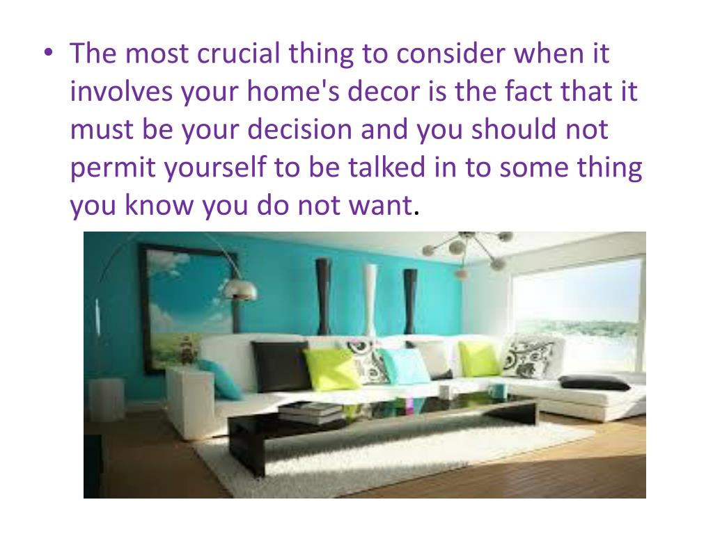 The most crucial thing to consider when it involves your home's