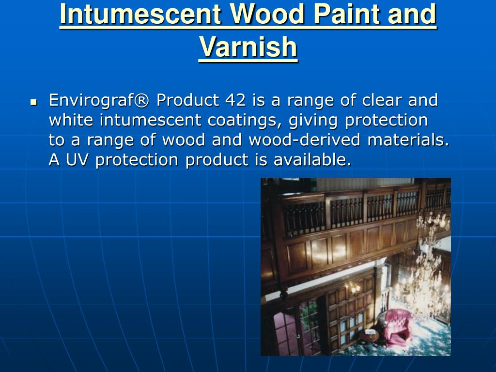 Intumescent Wood Paint and Varnish