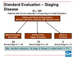 standard evaluation staging disease