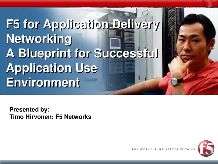 f5 for application delivery networking a blueprint for successful application use environment n.