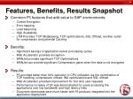 features benefits results snapshot