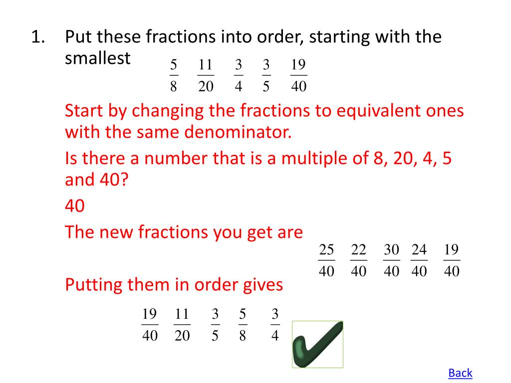 Put these fractions into order, starting with the smallest