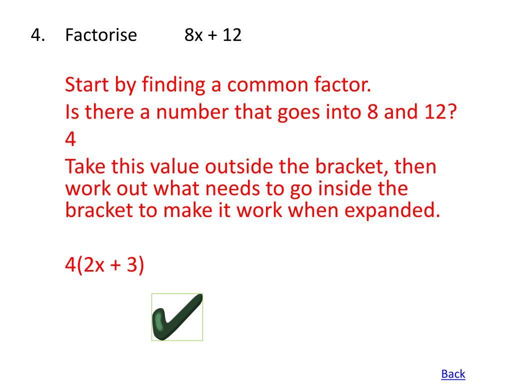 Factorise 8x + 12