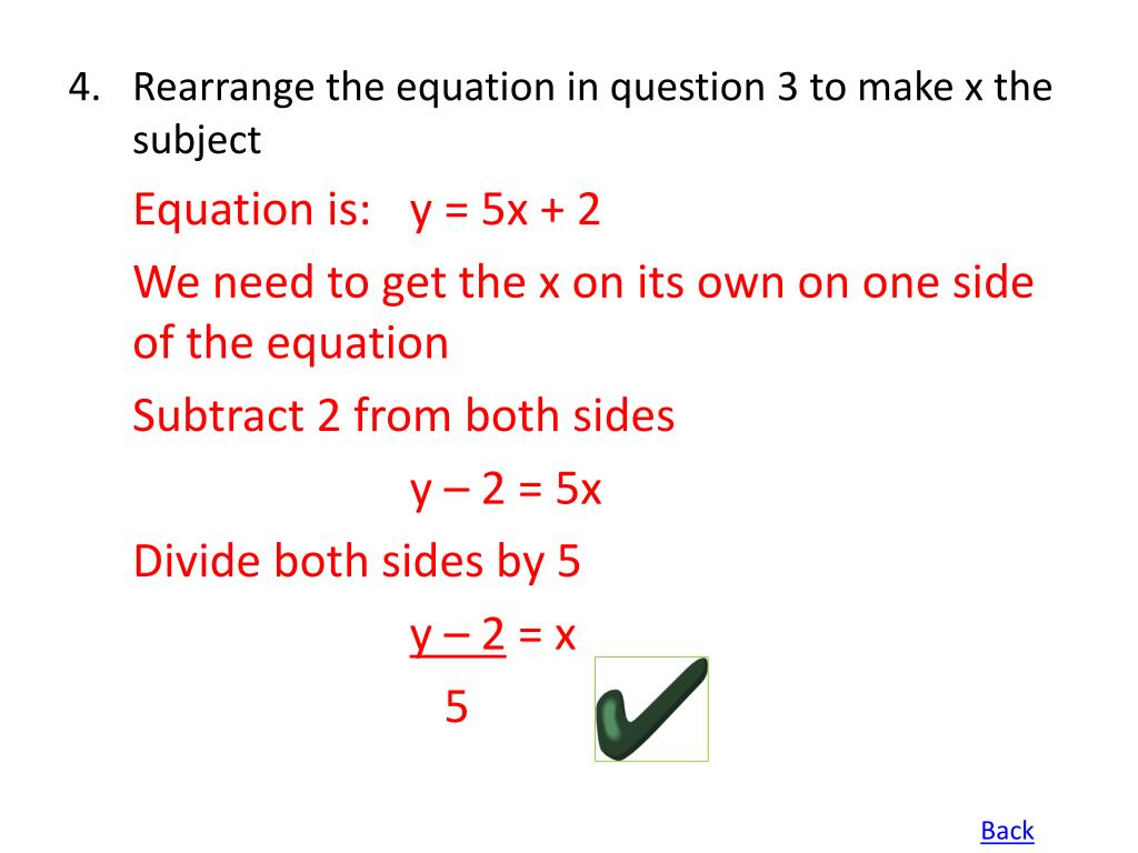 4.Rearrange the equation in question 3 to make x the subject