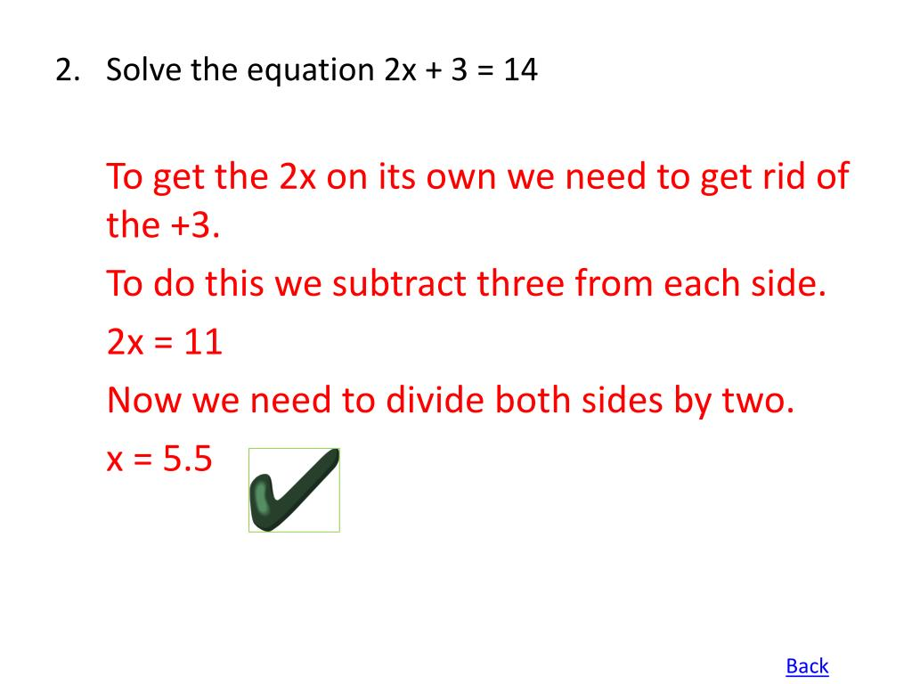 2.Solve the equation 2x + 3 = 14