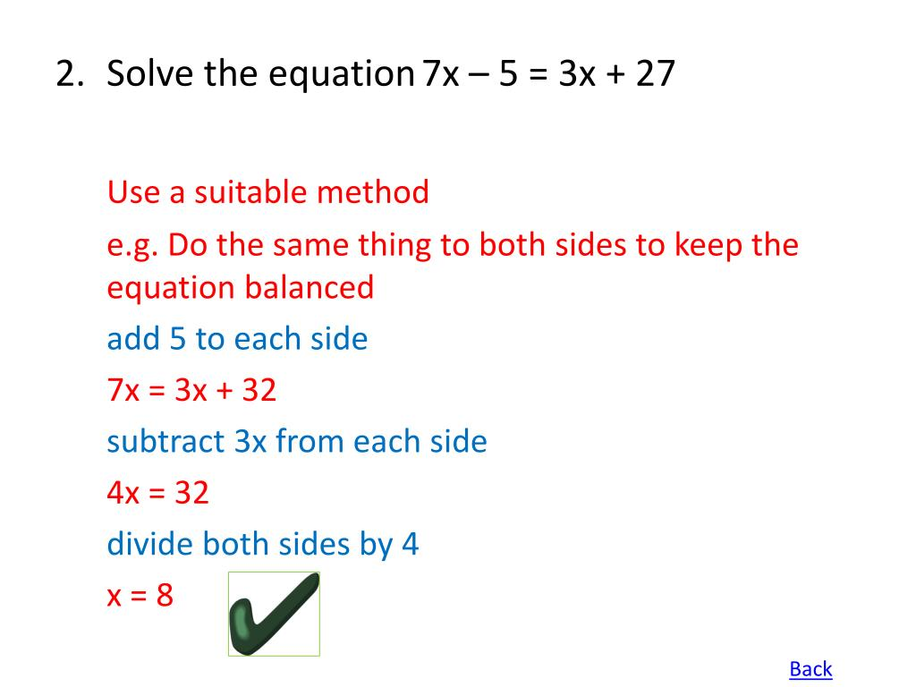 2.Solve the equation7x – 5 = 3x + 27