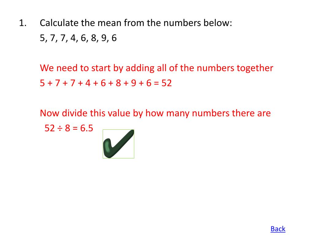 Calculate the mean from the numbers below: