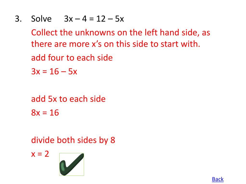 Solve 3x – 4 = 12 – 5x