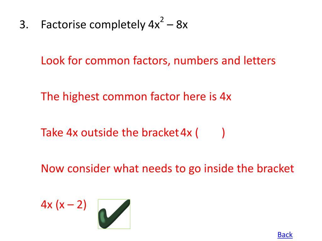 Factorise completely4x