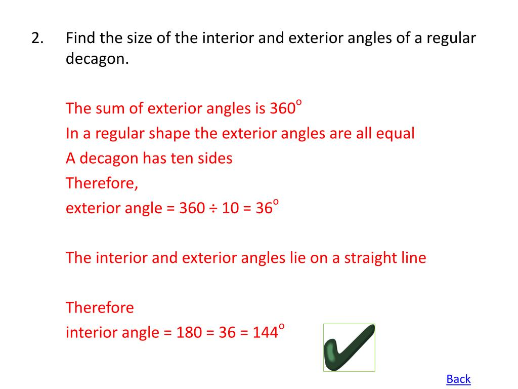 2.Find the size of the interior and exterior angles of a regular decagon.