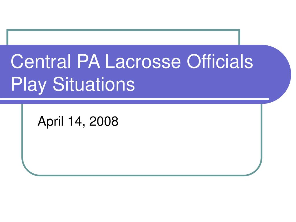 central pa lacrosse officials play situations l.
