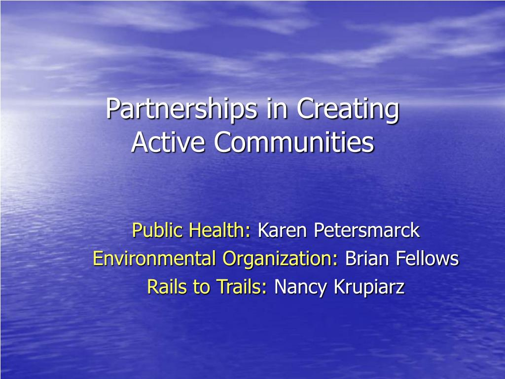partnerships in creating active communities l.