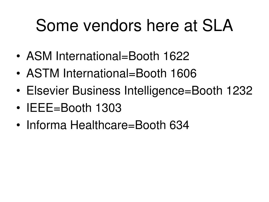 Some vendors here at SLA