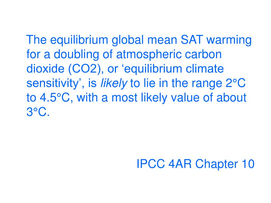 The equilibrium global mean SAT warming for a doubling of atmospheric carbon dioxide (CO2), or 'equilibrium climate sensitivity', is