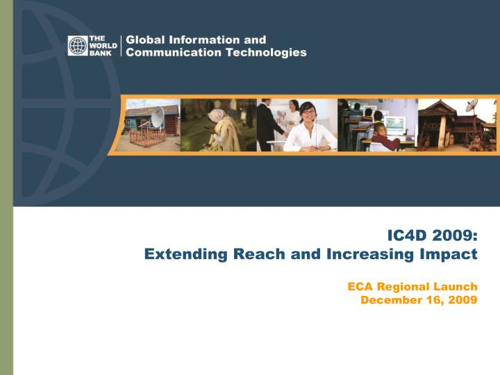 Ic4d 2009 extending reach and increasing impact